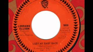 LORRAINE ELLISON  I got my Baby back