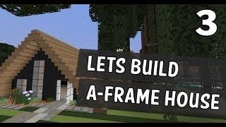Let's Build | A-frame House Part 3 + Quick Tour