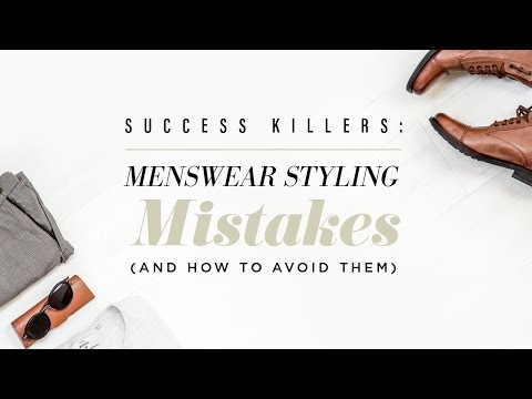 Success Killers: Menswear Styling Mistakes (And How to Avoid Them!)