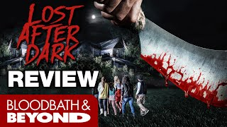 Lost After Dark (2014) - Movie Review