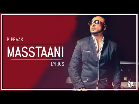 Masstaani | Lyrics | B Praak | Jaani | Latest Punjabi Song 2018 | Syco TM