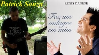 Regis Danese - Faz um Milagre em Mim by Patrick Souza (HD)