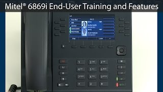 Mitel® 6869i End-User Training & Features Tutorial (Featuring 3-Way Conference)