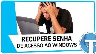 Como recuperar e quebrar senha de acesso do Windows