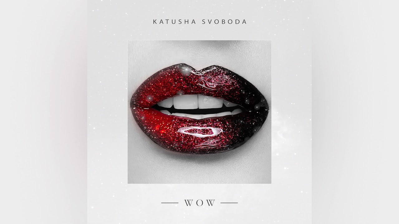 "Katusha Svoboda - ""Wow"" is Out Now on 140+ Digital Stores Worldwide!"