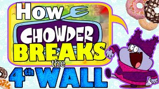 How Chowder Breaks the 4th Wall