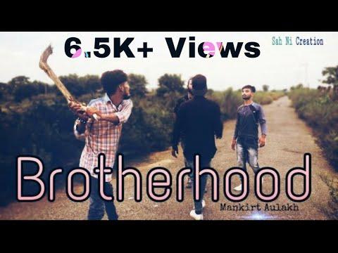 Brotherhood   Yaara Bin Kakh Da   Mankirt Aulakh   Sah Ni Creation   【♀♀♀】  