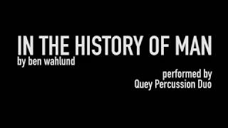"""In The History of Man"" by Ben Wahlund - performed by Quey Percussion Duo"