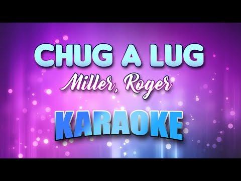 Chug A Lug  Miller, Roger Karaoke version with Lyrics