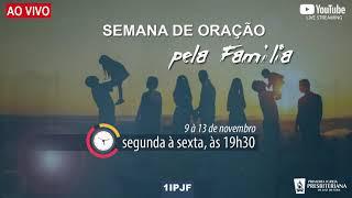 SEMANA DE ORAÇÃO PELA FAMÍLIA - 10/11/2020