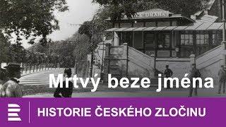 Historie českého zločinu: Mrtvý beze jména