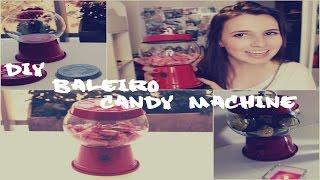 DIY - Candy Machine/ Baleiro