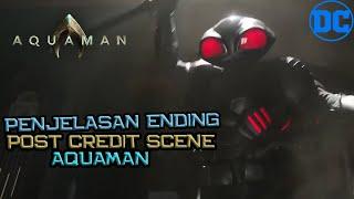 Penjelasan Ending & Post Credit Scene Aquaman | Ba