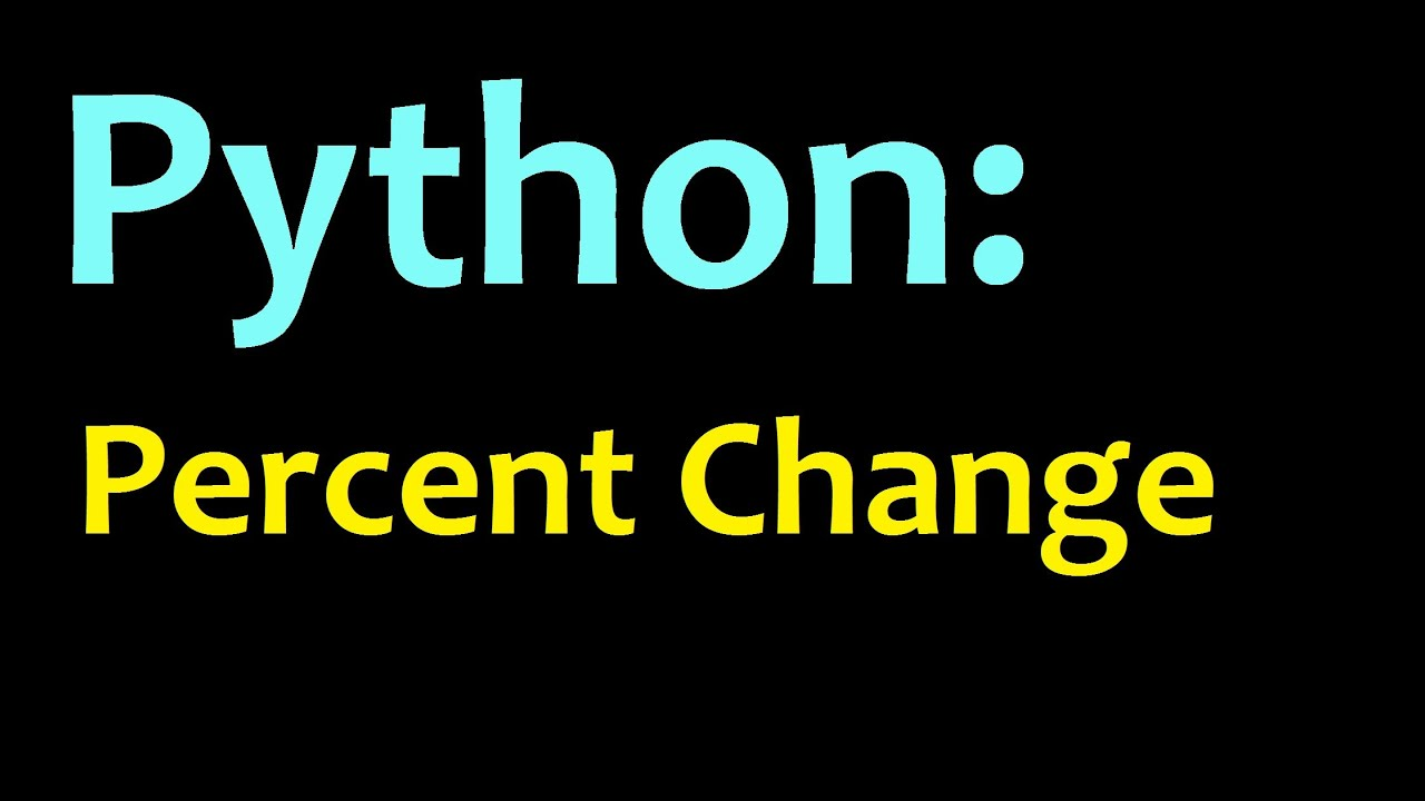 Python: Percent change calculation how to tutorial
