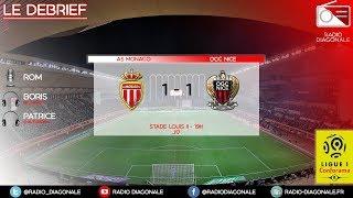 Le Débrief - Ligue 1 - J17 Monaco/Nice (1-1)