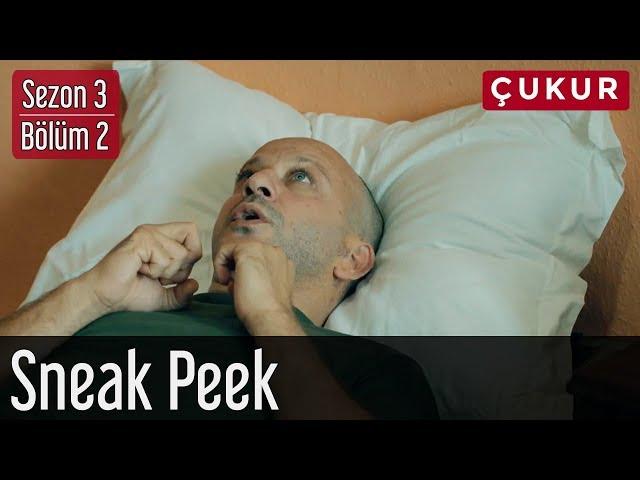 Çukur 3.Sezon 2.Bölüm Sneak Peek