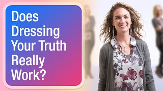 Does Dressing Your Truth Really Work? | The 4 Types Challenge