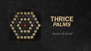 "Thrice - ""Blood On Blood"" (Full Album Stream)"