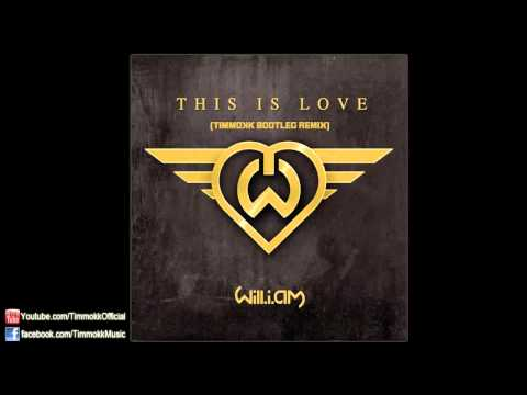 Will.I.Am - This Is Love ft. Eva Simons (Timmokk Bootleg Remix)