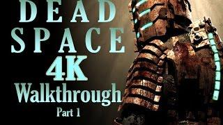Dead Space 4K 60FPS Walkthrough Part 1 SweetFX 2.0 GTX 980 Poseidon