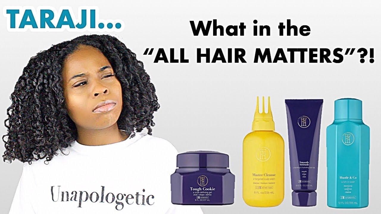 What In The All Hair Matters New Tph By Taraji Review Youtube