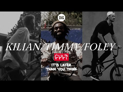 """KILIAN/TIMMY/FOLEY - CULT CREW """"It's Later Than You Think"""" - DIG BMX"""
