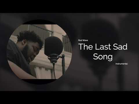 Rod Wave - The Last Sad Song Instrumental