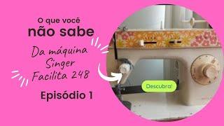 Como manusear Máquina Singer  Facilita 248. Antiguinha e Poderosa thumbnail