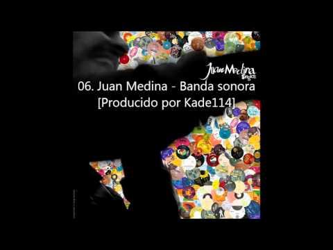 06. Juan Medina - Banda sonora [Producido por Kade114]