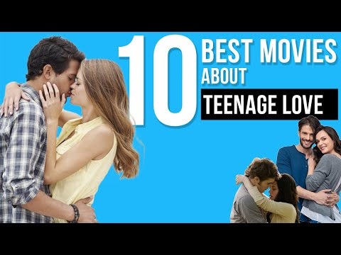 10 Best Movies About Teenage Love