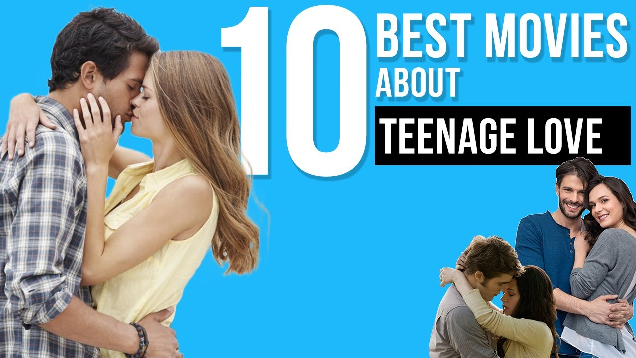 Download 10 Best Movies About Teenage Love