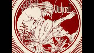 Witchcraft - Witchcraft - What I Am