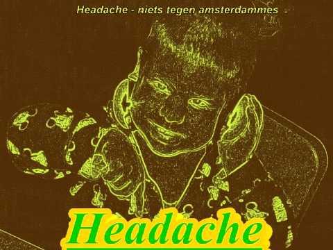 headache - niets tegen amsterdammers ( ziekte van hedel) - youtube