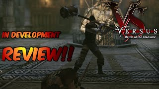 versus: Battle of the Gladiator  In Development Review!!