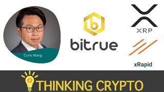 Exclusive Interview with Bitrue CEO Curis Wang - XRP Base Currency & Pairs - Ripple xRapid Plans