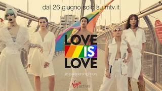 MTV Pride presenta Love Is Love dal 26 giugno su MTV