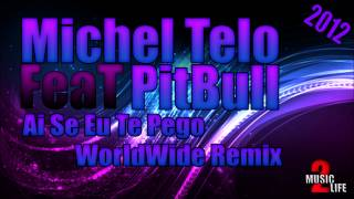 Michel Telo Feat Pitbull - Ai Se Eu Te Pego (WorldWide RMX 2012)[MusicTwoLife]