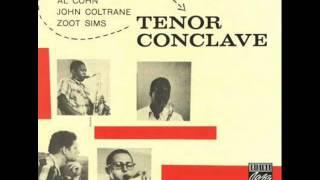 Hank Mobley, Al Cohn, John Coltrane & Zoot Sims - Tenor Conclave (1956) FULL ALBUM