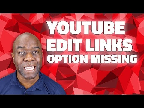 YouTube Edit Links Option Missing - SOLVED