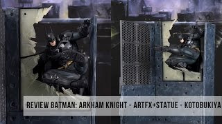 Review - Batman: Arkham Knight - Artfx+Statue - Kotobukiya