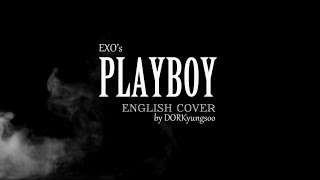 EXO - Playboy (Acoustic English Cover)