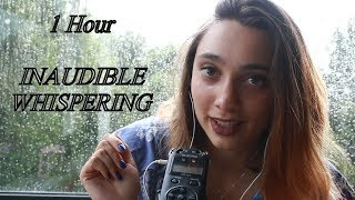 ASMR 1 HOUR OF INAUDIBLE WHISPERING! more than 1 hour