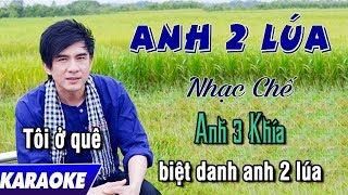 Karaoke Anh 2 Lúa   Anh 3 Khía Nhạc Chế Full Beat HD 720P   Karaoke Nhất Hoàng