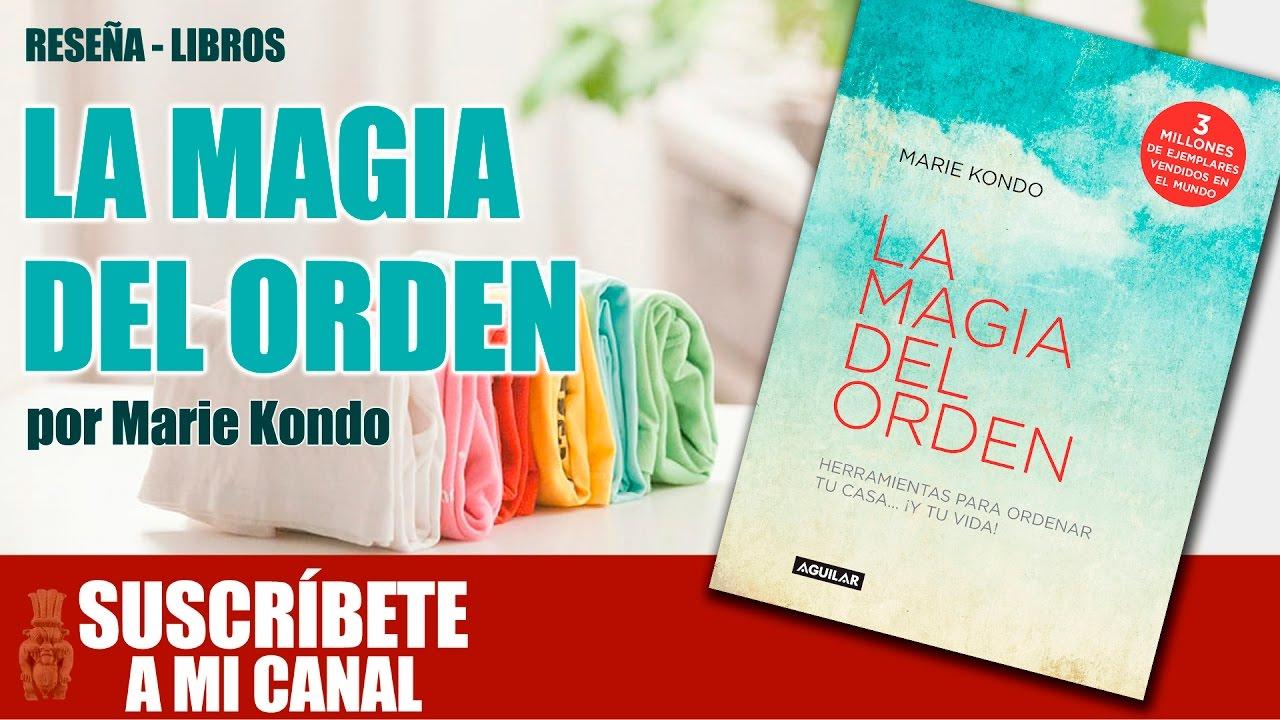La magia del orden de marie kondo rese a de libro youtube for Libros de marie kondo