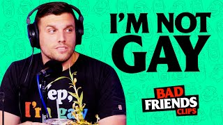 Chris Distefano is not gay | Bad Friends Clips
