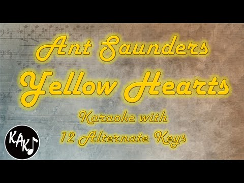 Ant Saunders - Yellow Hearts Karaoke Instrumental Higher Lower Female Key