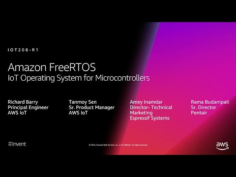 AWS re:Invent 2018: Amazon FreeRTOS: IoT Operating System for Microcontrollers (IOT208-R1)