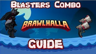 Brawlhalla Blasters Guide | True Combos and Strings