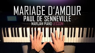 How To Play: Mariage d'Amour - Paul De Senneville/George Davidson | Piano Tutorial Lesson + Sheets
