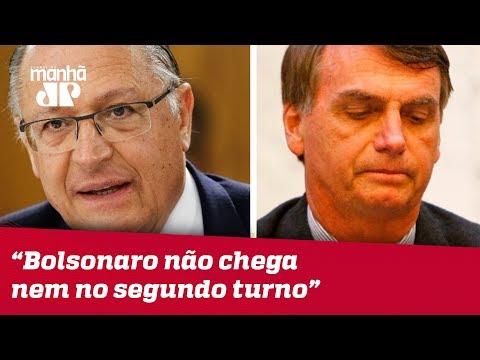 """Alckmin: """"acho Que Bolsonaro Não Chega Nem No Segundo Turno"""""""